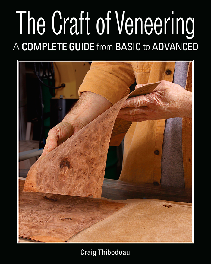 The Craft of Veneering by Craig Thibodeau